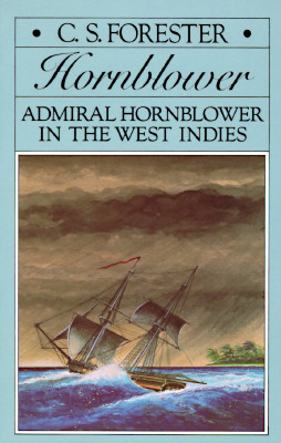 Admiral Hornblower in the West Indies By Forester, C. S.