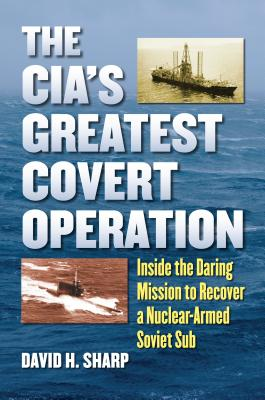 The Cia's Greatest Covert Operation By Sharp, David H.